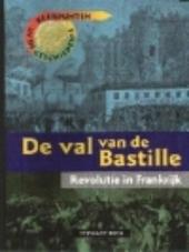 De val van de Bastille : revolutie in Frankrijk
