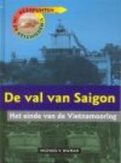 De val van Saigon : het einde van de Vietnamoorlog