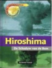 Hiroshima : de schaduw van de bom