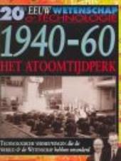 Het atoomtijdperk 1940-60