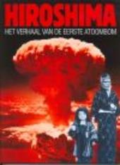 Hiroshima : het verhaal van de eerste atoombom