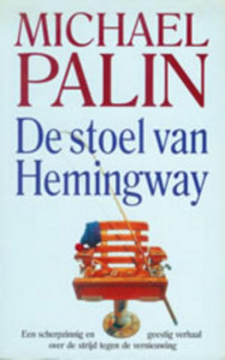De stoel van Hemingway : een scherpzinnig en geestig verhaal over de strijd tegen de vernieuwing