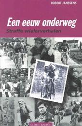Een eeuw (onder)weg : straffe wielerverhalen