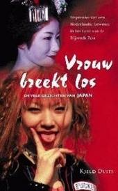Vrouw breekt los : de vele gezichten van Japan : impressies van een Nederlandse bewoner in het land van de rijzende...