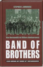 Band of Brothers : van Normandië tot Hitlers Adelaarsnest : de Easy-compagnie, 506de Regiment, 101ste Luchtlandings...