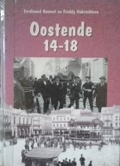Oostende 14-18 : Oostende onder de Duitse bezetting, 1914-1918