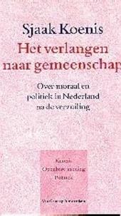 Het verlangen naar gemeenschap : politiek en moraal in Nederland na de verzuiling