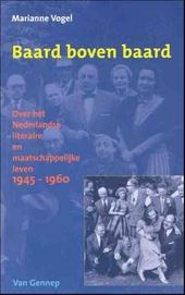 Baard boven baard : over het Nederlandse literaire en maatschappelijke leven 1945-1960