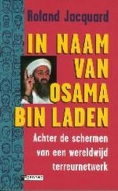 In naam van Osama bin Laden : achter de schermen van een wereldwijd terreurnetwerk