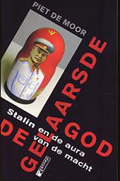 De gelaarsde god : Stalin en de aura van de macht