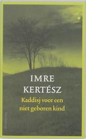 Kaddisj voor een niet geboren kind : roman