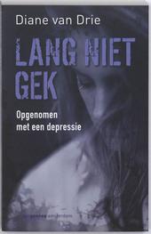 Lang niet gek : opgenomen met een depressie