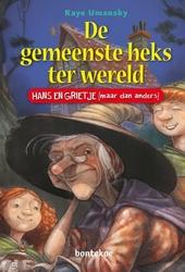 De gemeenste heks ter wereld : Hans en Grietje [maar dan anders]