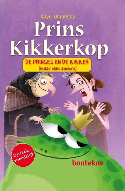 Prins Kikkerkop : de prinses en de kikker (maar dan anders)