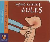 Mama kriebelt Jules