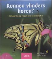 Kunnen vlinders horen ? : antwoorden op vragen over kleine diertjes