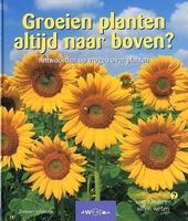 Groeien planten altijd naar boven ? : antwoorden op vragen over planten