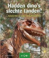 Hadden dino's slechte tanden ? : antwoorden op vragen over dinosauriërs