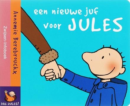 Een nieuwe juf voor Jules
