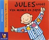 Jules houdt van mama en papa