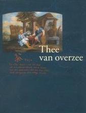 Thee van overzee : maritieme en handelrelaties tussen Vlaanderen en China tijdens de 18de eeuw