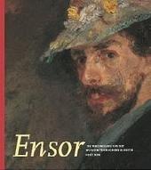 Ensor : de verzameling van het Museum voor Schone Kunsten Oostende