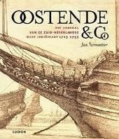 Oostende en Co : het verhaal van de Zuid-Nederlandse Oost-Indiëvaart 1715-1735