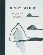 Ronny Delrue : dagboeknotities