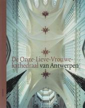 De Onze-Lieve-Vrouwekathedraal van Antwerpen