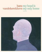 Hans Vandekerckhove : my head is my only home