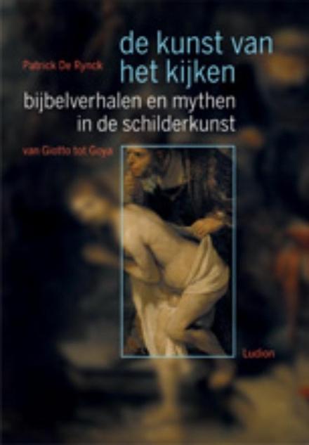 Bijbelverhalen en mythen in de schilderkunst van Giotto tot Goya