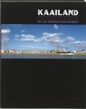 Kaailand : langs de kade van Antwerpen