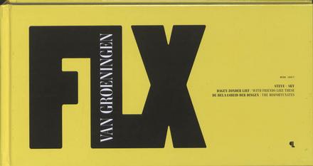 FLX van Groeningen over Steve + Sky, Dagen zonder lief, De helaasheid der dingen