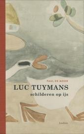 Luc Tuymans : schilderen op ijs