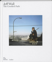 Jeff Wall : the crooked path