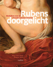 Rubens doorgelicht : meekijken over de schouder van een virtuoos