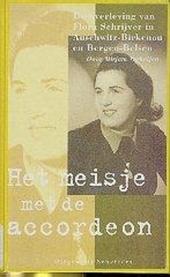 Het meisje met de accordeon : de overleving van Flora Schrijver in Auschwitz-Birkenau en Bergen-Belsen