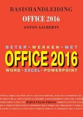 Basishandleiding beter werken met Office 2016 : Word & Excel & Powerpoint!