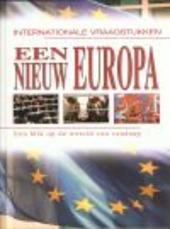 Een nieuw Europa : een blik op de wereld van vandaag