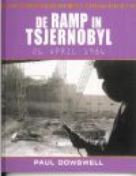 De ramp in Tsjernobyl 26 april 1986