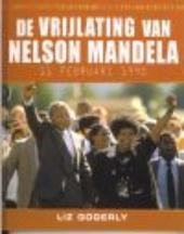 De vrijlating van Nelson Mandela 11 februari 1990