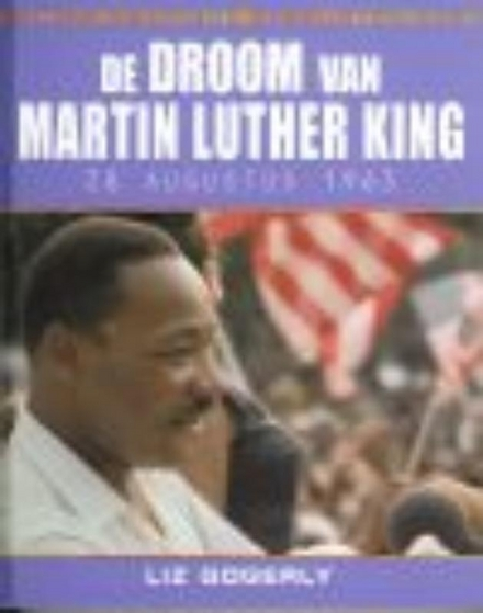 De droom van Martin Luther King 28 augustus 1963