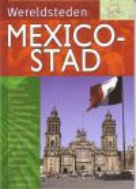 Mexico-Stad : de op één na grootste stad ter wereld
