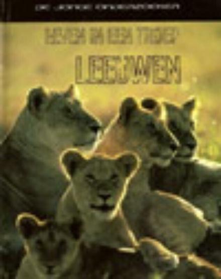Leven in een troep : leeuwen