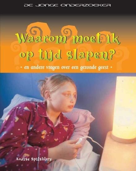 Waarom moet ik op tijd slapen? : en andere vragen over een gezonde geest