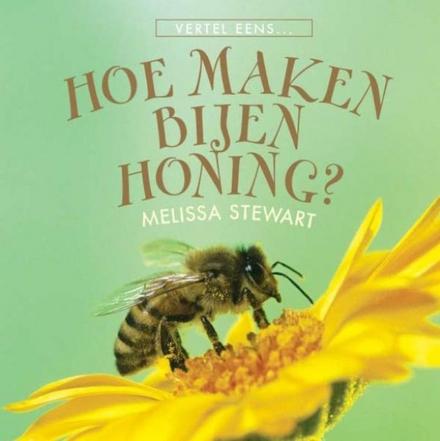 Hoe maken bijen honing?