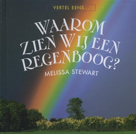 Waarom zien wij een regenboog?