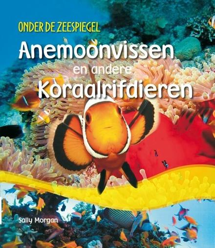 Anemoonvissen en andere koraalrifdieren