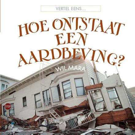 Hoe ontstaat een aardbeving?