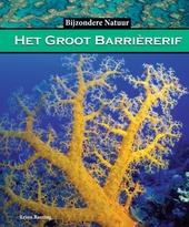 Het Groot Barrièrerif : het grootste koraalrif ter wereld